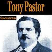 Showman in Music — Tony Pastor