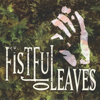 Fistful of Leaves — Fistful of Leaves
