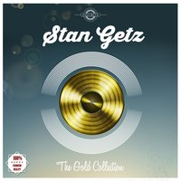 The Gold Edition — Stan Getz