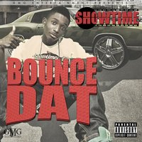 Bounce Dat-Street — Showtime