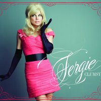 Clumsy — Fergie