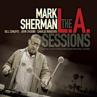 The L.A. Sessions — Charles Ruggiero, Mark Sherman, Bill Cunliffe, John Chiodini