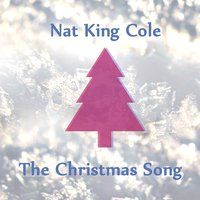 "The Christmas Song — Nat ""King"" Cole"
