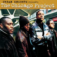 Urban Knights Presents The Chicago Project — Fareed Haque, Kevin Randolph, Ron Haynes