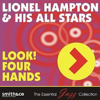 Look! Four Hands — Lionel Hampton & His All Stars