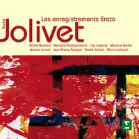Jolivet : Orchestral & Chamber Works [The Erato Recordings] — Orchestre Philharmonique De Strasbourg, Orchestre Jean-François Paillard, Orchestre National de l'O.R.T.F., Orchestre de l'Association des Concerts Lamoureux, André Jolivet & Orchestre National de l'O.R.T.F., Orchestre Philharmonique de l'O.R.T.F.