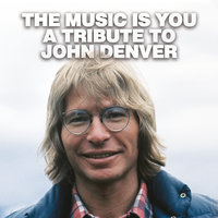 The Music Is You - A Tribute To John Denver — сборник