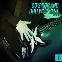 50's Pop and Doo Wop Best, Vol. 9 — сборник