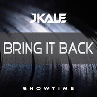 Bring It Back — JKALE, J Kale