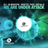 We Are Under Attack — DJ Subsonic Meets Red Devils