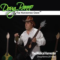 The Musical Harvester — Doug Ranno, The Harvesting Crew