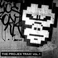 The Pro-Jex Trax Vol 1 — Digital Primate