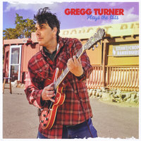 Plays the Hits — Gregg Turner