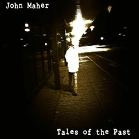Tales of the Past — John Maher