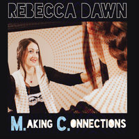 M.aking C.onnections — Rebecca Dawn