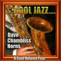 Cool Jazz Volume Four — Dave Chambliss Horns