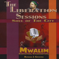 The Liberation Sessions: Soul of the City — Mwalim
