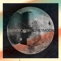 Darkroom Honeymoon — Darkroom Honeymoon