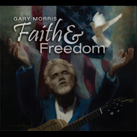 Faith and Freedom — Gary Morris