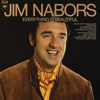 Everything Is Beautiful — Jim Nabors