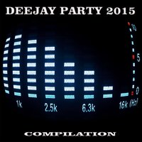 Deejay Party 2015 — сборник