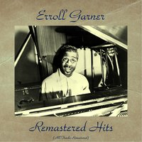 Remastered Hits — Erroll Garner