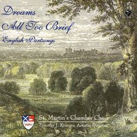 Dreams All Too Brief — St. Martin's Chamber Choir
