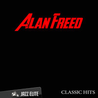 Classic Hits By Alan Freed — Alan Freed