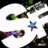 Sacred Music in the Sun EP — Javi Reyes