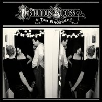 Posthumous Success — Tom Brosseau