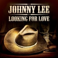 Looking for Love (Re-Recorded) — Johnny Lee