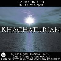 Khachaturian: Piano Concerto in D Flat Major — USSR Ministry of Culture Symphony Orchestra & Эмин Хачатурян