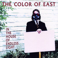 In the House of Endless Light — The Color Of East
