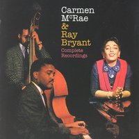 Carmen McRae & Ray Bryant Complete Recordings — Carmen McRae & Ray Bryant