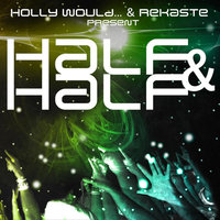 Half and Half — ReKaSte & Holly Would