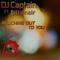 Reaching out to You — DJ Captain, Billionair