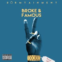 Broke and Famous 2 — Dormtainment