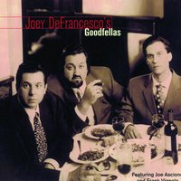 Goodfellas — Joey DeFrancesco, Frank Vignola, Joe Ascione