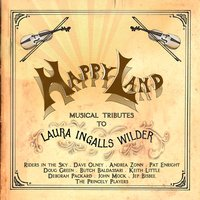 Happy Land: Musical Tributes to Laura Ingalls Wilder — Pa's Fiddle Band