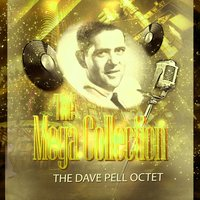 The Mega Collection — The Dave Pell Octet