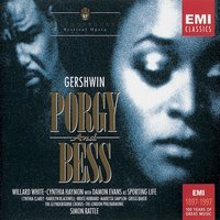 Gershwin:  Porgy & Bess — Джордж Гершвин, London Philharmonic Orchestra, Willard White, Sir Willard White/Cynthia Haymon/Cynthia Clarey/Harolyn Blackwell/Bruce Hubbard/Marty Simpson/Gregg Baker/Glyndebourne Festival Chorus/London Philharmonic Orchestra/Sir Simon Rattle