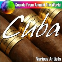 Sounds From Around The World: Cuba — сборник