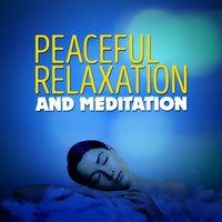 Peaceful Relaxation and Meditation — Relaxation & Meditation