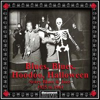 Blues, Blues, Hoodoo, Halloween - Scary Blues & Jazz 1925-1961 — сборник