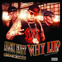 Why Lie? (feat. Getto, Eme Carrion) - Single — Alex Fatt feat. Getto, Eme Carrion