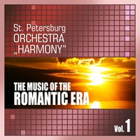 The Music of the Romantic Era, Vol. 1 — St. Petersburg Orchestra Harmony