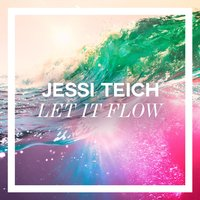 Let It Flow — Jessi Teich