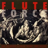 Flute Force — Rie Schmidt, Peter Bacchus, Gretchen Pusch, Flute Force, Wendy Stern