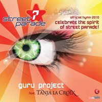 Celebrate the Spirit of Street Parade! (Official Street Parade Hymn 2010) — Guru Project, Tanja La Croix