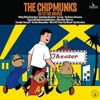 The Chipmunks Go To The Movies — Alvin And The Chipmunks